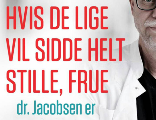 'Hvis De lige vil sidde helt stille, Frue – dr. Jacobsen er ny på afdelingen'